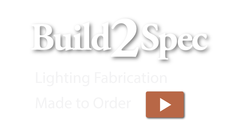 Lighting fabrication made to order with PMC Lighting Build2Spec